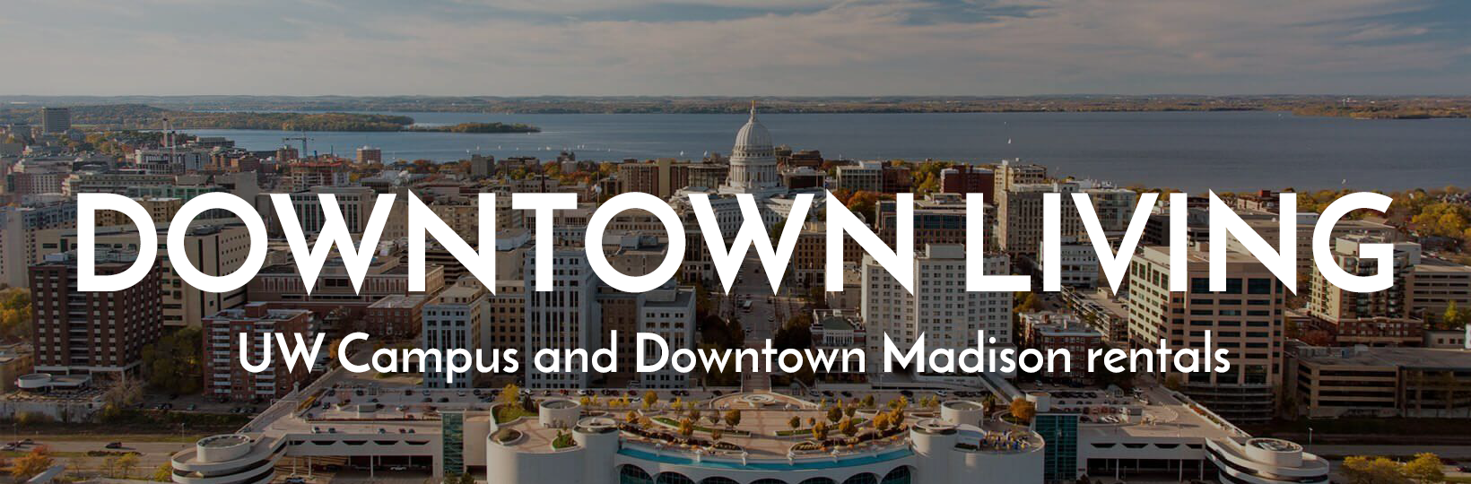 Downtown Living - UW Campus and Downtown Madison rentals and parking
